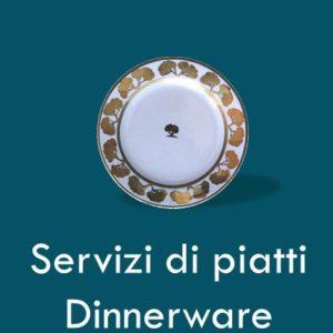 Servizi di Piatti – Dinnerware