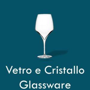 Vetro & Cristallo - Glassware