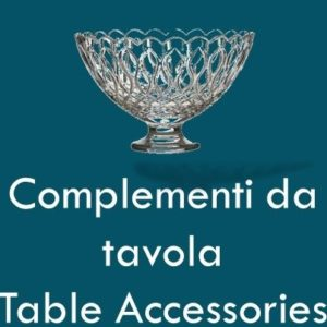 Complementi da Tavola - Table Accessories