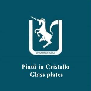 Piatti in Cristallo - Glass plates